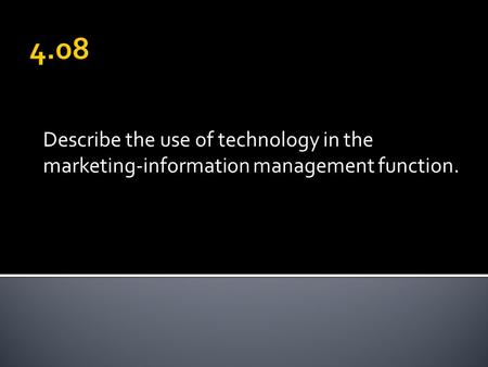Describe the use of technology in the marketing-information management function.