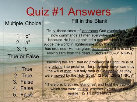 "Quiz #1 Answers Multiple Choice 1. ""c"" 2. ""a"" 3. ""b"" True or False 1. True 2. True 3. False 4. False 5. False Fill in the Blank ""Truly, these times of."