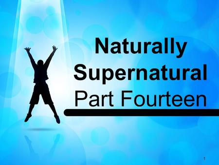 1 Naturally Supernatural Part Fourteen. 2 Hebrews 12:3 (NIV) 2 Let us fix our eyes on Jesus, the author and perfecter of our faith, who for the joy set.