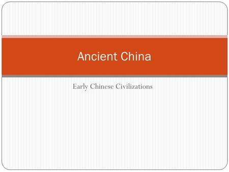 "Early Chinese Civilizations Ancient China. Confucius wanted to promote a good environment… ""If the people be led by laws, and uniformity be imposed on."