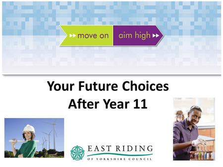 Your Future Choices After Year 11. Requirements after year 11 have changed- Raising the Participation Age From 2013, all young people by law will have.