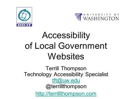 Accessibility of Local Government Websites Terrill Thompson Technology Accessibility