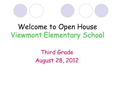 Welcome to Open House Viewmont Elementary School Third Grade August 28, 2012.