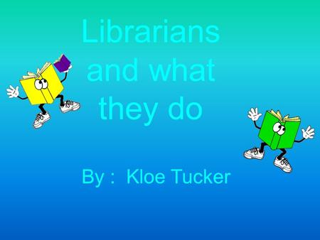 Librarians and what they do By : Kloe Tucker. What they make Librarians usually make $54,500 per year and $24.20 per hour. The lowest 10% of librarians.