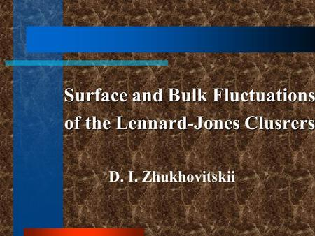 Surface and Bulk Fluctuations of the Lennard-Jones Clusrers D. I. Zhukhovitskii.