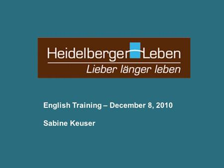 English Training – December 8, 2010 Sabine Keuser.