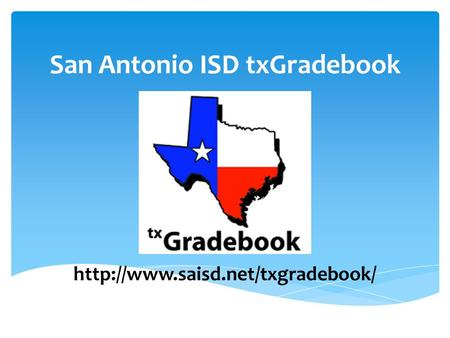 San Antonio ISD txGradebook