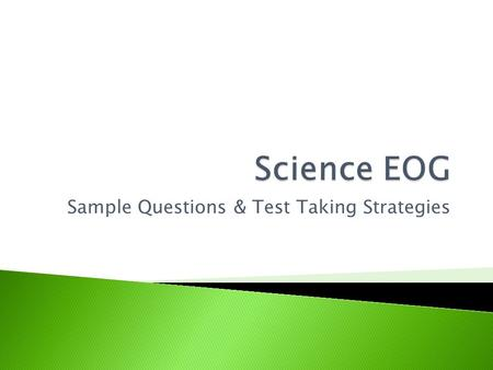 Sample Questions & Test Taking Strategies.  Update your Table of Contents for today  We will be completing practice EOG questions each day for warm-up,