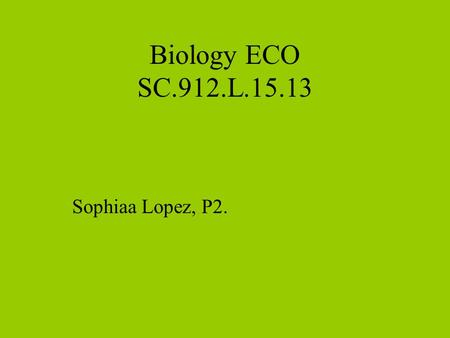 Biology ECO SC.912.L.15.13 Sophiaa Lopez, P2.. As powerful as natural selection is, unfortunately, it is sometimes misunderstood. A persistent misconception.