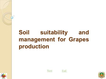 Next End Soil suitability and management for Grapes production.