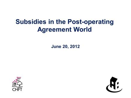 Subsidies in the Post-operating Agreement World June 20, 2012.