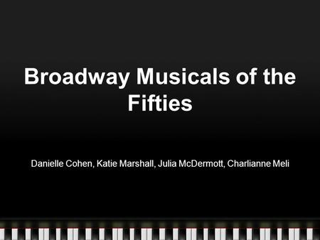 Broadway Musicals of the Fifties Danielle Cohen, Katie Marshall, Julia McDermott, Charlianne Meli.