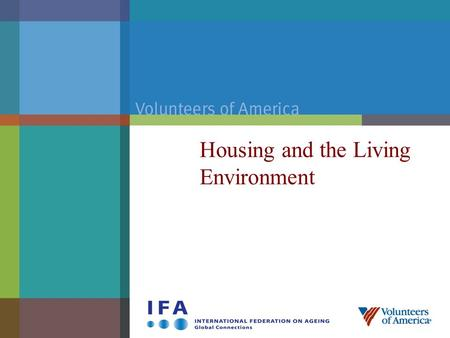 Housing and the Living Environment. Volunteers of America Overview  Founded in 1896 by Maud and Ballington Booth  National, spiritually based nonprofit.