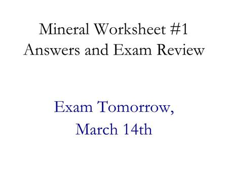Mineral Worksheet #1 Answers and Exam Review