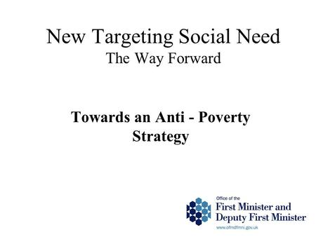 New Targeting Social Need The Way Forward Towards an Anti - Poverty Strategy.