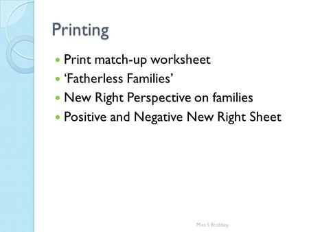 Printing Print match-up worksheet 'Fatherless Families' New Right Perspective on families Positive and Negative New Right Sheet Miss S Brobbey.