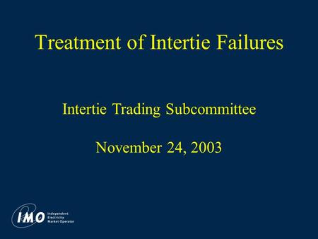 Treatment of Intertie Failures Intertie Trading Subcommittee November 24, 2003.