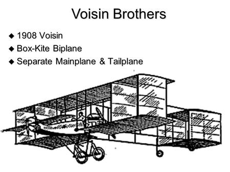  1908 Voisin  Box-Kite Biplane  Separate Mainplane & Tailplane Voisin Brothers.