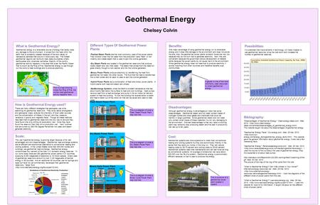 Chelsey Colvin Geothermal Energy What is Geothermal Energy? Geothermal energy is a renewable source of energy that barely does any damage to the environment.