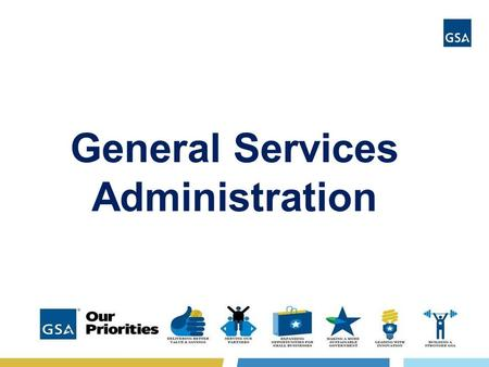 General Services Administration. Our Mission: The Mission of GSA is to deliver the best value in real estate, acquisition and technology services to government.
