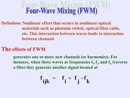 Definition: Nonlinear effect that occurs in nonlinear optical materials such as photonic switch, optical fiber cable, etc. This interaction between waves.
