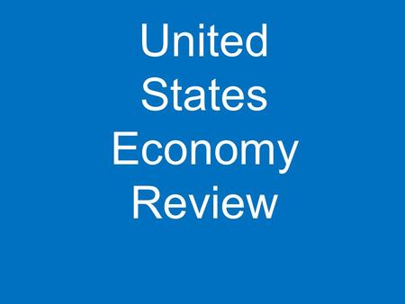 "United States Economy Review. What are ""goods""? Can you think of a good you have bought?"