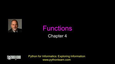 Functions Chapter 4 Python for Informatics: Exploring Information www.pythonlearn.com.