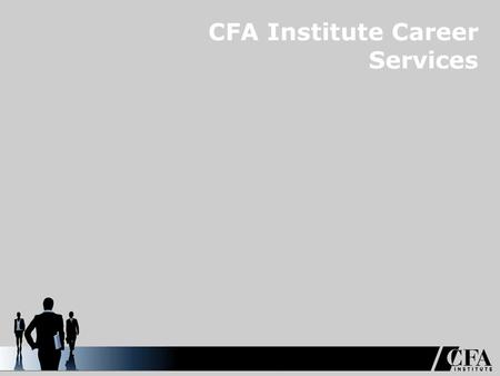CFA Institute Career Services. Career Services │ 2 CFASSD- General Overview of Resources.