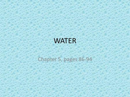 WATER Chapter 5, pages 86-94. Relationships of Land and Water The Earth may be 70% water, but water interacts with land A LOT! Precipitation falls on.