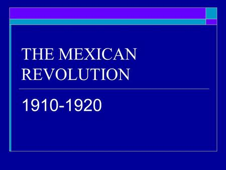 THE MEXICAN REVOLUTION 1910-1920. WHY?  The seeds of the Mexican Revolution were planted in the soil of economic growth in the late 19 th and early 20.