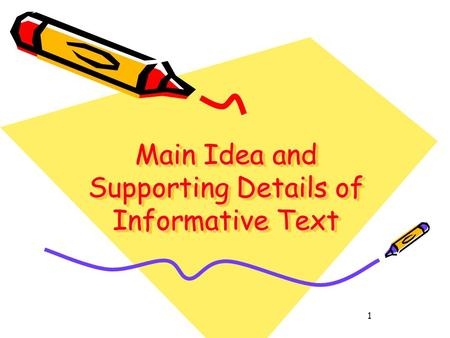 1 Main Idea and Supporting Details of Informative Text.