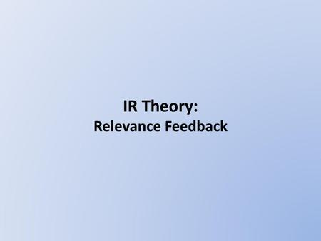 IR Theory: Relevance Feedback. Relevance Feedback: Example  Initial Results Search Engine2.