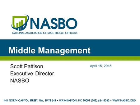 Middle Management Scott Pattison Executive Director NASBO April 15, 2015.