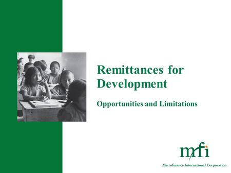 Remittances for Development Opportunities and Limitations.