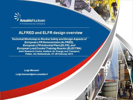 ALFRED and ELFR design overview Technical Workshop to Review Safety and Design Aspects of European LFR Demonstrator (ALFRED), European LFR Industrial Plant.