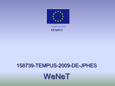158739-TEMPUS-2009-DE-JPHES WeNeT European Commission TEMPUS.