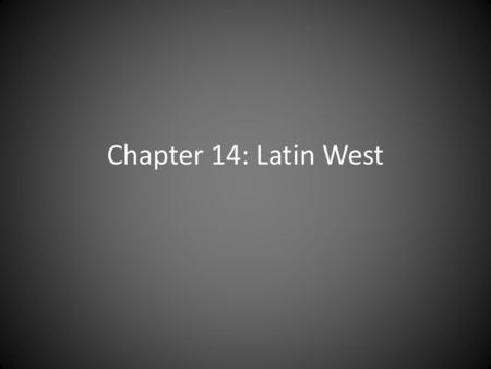 Chapter 14: Latin West. Warm Up Chapter 13 1.Mali empire prospered bc of: 2.Ruler of Mali Empire: 3.His impact in Africa: 4.Capital of Mali Empire: 5.Ibn.