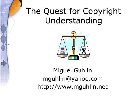 The Quest for Copyright Understanding Miguel Guhlin