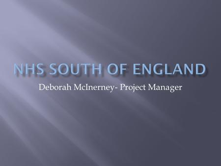 Deborah McInerney- Project Manager.  NETWORKS  REAG  PHARMACEUTICAL ALLIANCE  DASHBOARD  LINKS WITH ALL CLUSTER MEDICAL DIRECTORS  ENGAGEMENT WITH.