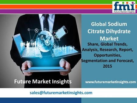 Sodium Citrate Dihydrate Market by Region 2015-2025: North America, APEJ, Japan, Eastern Europe, Asia Pacific and Latin America
