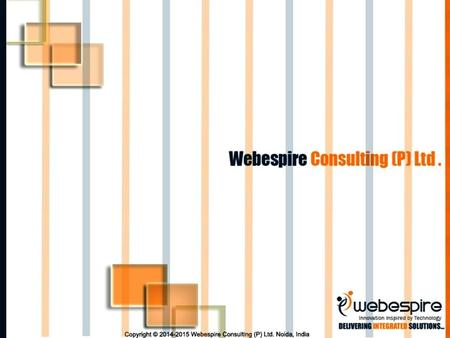 Who We Are About Us Know Us : Webespire Consulting is a Consultancy, IT solution, Web designing and Offshore Software and Application Development Company.