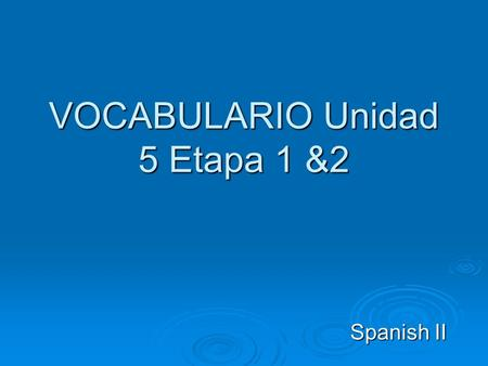 VOCABULARIO Unidad 5 Etapa 1 &2 Spanish II. Levantarse To get up Ducharse To take a shower REFLEXIVE VERBS: VERBOS REFLEXIVOS.