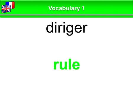Rule diriger Vocabulary 1. make a choice faire un choix Vocabulary 1.