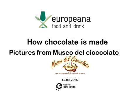 15.09.2015 How chocolate is made Pictures from Museo del cioccolato.