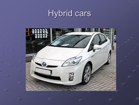 Hybrid cars. Overview (1/2) Explanation and facts about: - combustion engine - combustion engine - electric motor - electric motor Hybrid cars: - explanation.