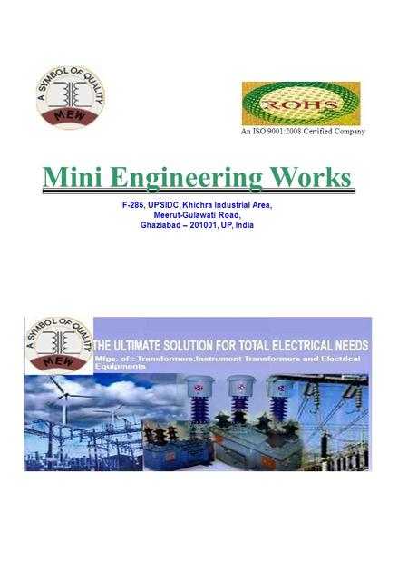 An ISO 9001:2008 Certified Company Mini Engineering Works F-285, UPSIDC, Khichra Industrial Area, Meerut-Gulawati Road, Ghaziabad – 201001, UP, India.