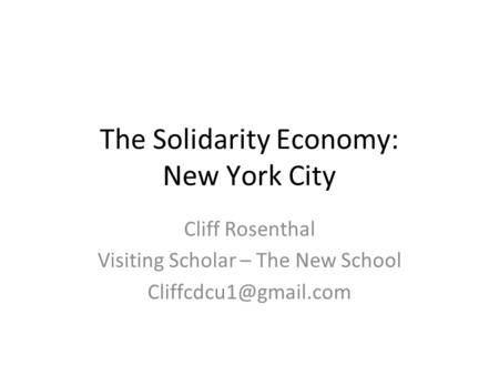 The Solidarity Economy: New York City Cliff Rosenthal Visiting Scholar – The New School