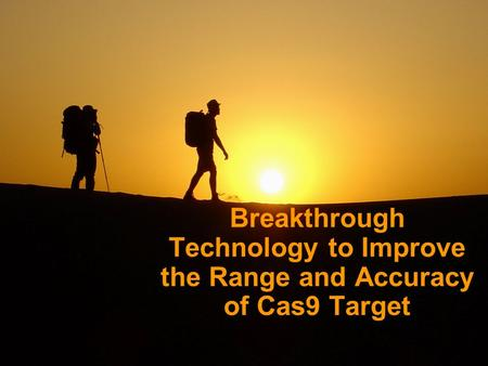 Breakthrough Technology to Improve the Range and Accuracy of Cas9 Target.