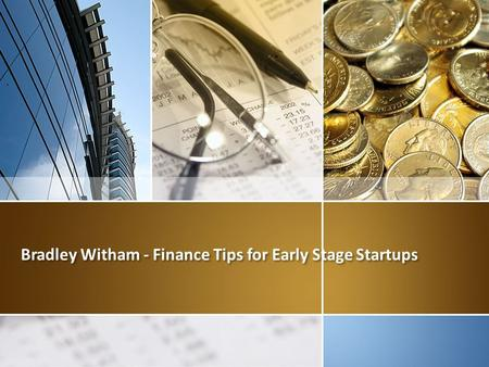 Bradley Witham - Finance Tips for Early Stage Startups.