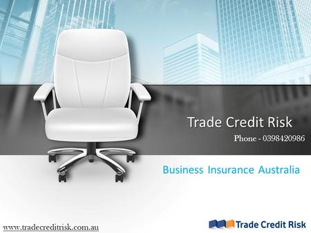 Trade Credit Risk Business Insurance Australia Phone - 0398420986 www.tradecreditrisk.com.au.